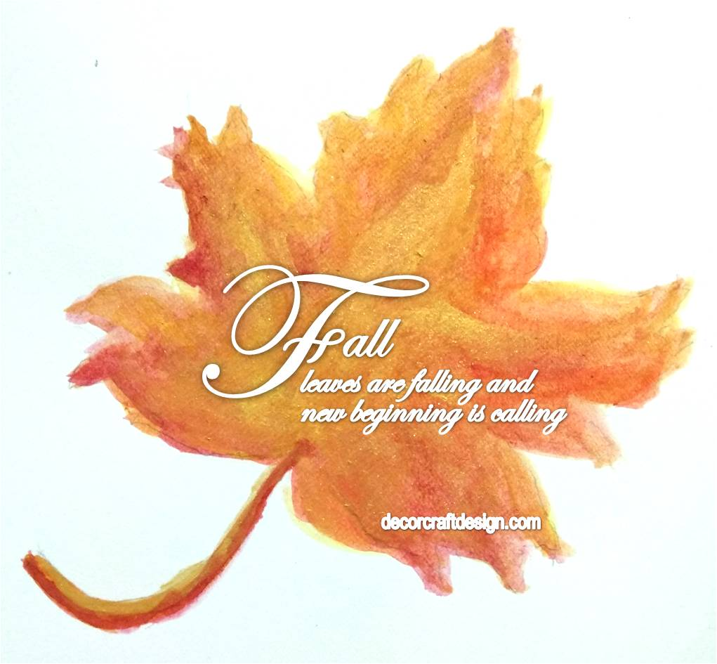 Fall Leaf In Watercolor Shades Quote Painting Decor Craft Design